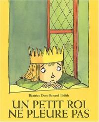 Un petit roi ne pleure pas