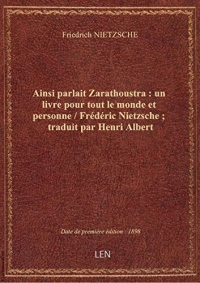 Ainsi parlait Zarathoustra: unlivrepourtout lemondeetpersonne / Frédéric Nietzsche; traduit