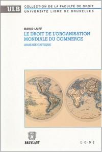 Le droit de l'Organisation mondiale du commerce : Analyse critique