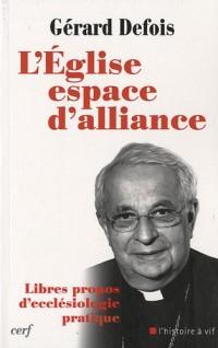 L'Eglise espace d'alliance : Libres propos d'ecclésiologie pratique