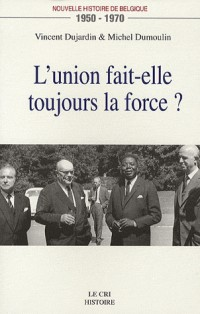 L'Union Fait-Elle Toujours la Force ?