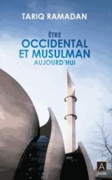 Etre occidental et musulman aujourd'hui [Poche]