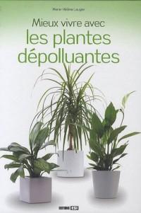 Mieux vivre avec les plantes dépolluantes