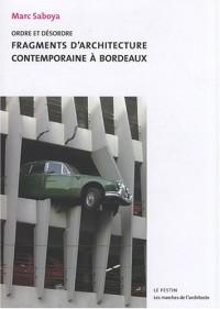 Ordre et désordre. Fragments d'architecture contemporaine à Bordeaux