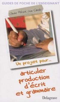 Articuler production d'écrit et grammaire