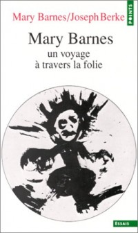 Mary Barnes : un voyage à travers la folie