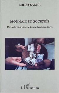 Monnaie et societes. une socio-antropologie des pratiques monetaires