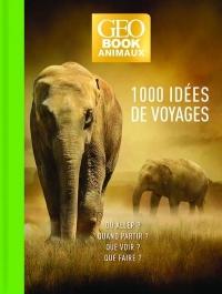 Geobook Animaux - 1000 Idees de Voyage - Édition Collector