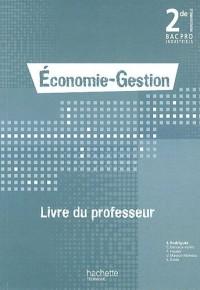 Economie gestion, 2e Bac Pro industriels : Livre du professeur