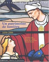 Un patrimoine de lumière 1830-2000 : Verrières des Hauts-de-Seine, Seine-Saint-Denis, Val-de-Marne (1Cédérom)