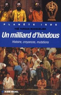 Un milliard d'Hindous : Histoire, croyances, mutations
