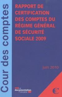 Rapport de certification des comptes du régime général de sécurité sociale 2009 - juin 2010