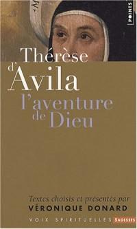 Thérèse d'Avila : L'aventure de Dieu