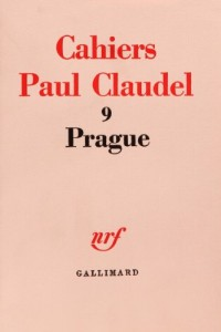Prague. Cahiers de Paul Claudel