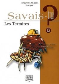 Savais-tu - numéro 12 Les termites