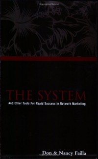 The System: And Other Tools for Rapid Success in Network Marketing