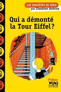 Une enquête de Nino : Qui a démonté la tour Eiffel ?