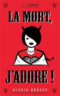 Mort, J'Adore (Ne) (la)