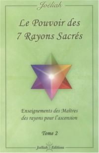 La pouvoir des 7 rayons sacrés : Enseignement des Maîtres des rayons pour l'ascension Tome 2