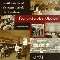 Institut National de Jeunes Sourds de Chambery : les Voix du Silence