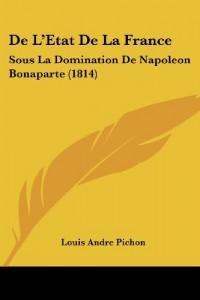 de L'Etat de La France: Sous La Domination de Napoleon Bonaparte (1814)
