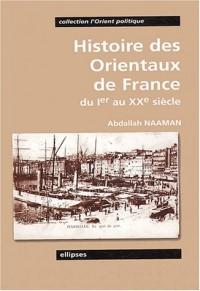 Histoire des orientaux de France : Du Ier au XXe siècle