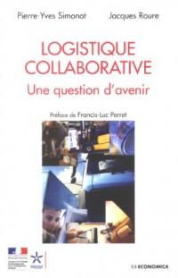 Logistique collaborative : Une question d'avenir