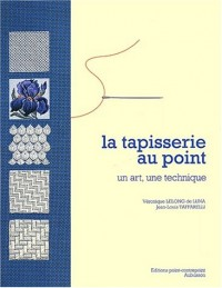 La tapisserie au point : Un art, une technique