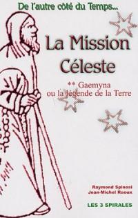 La Mission Céleste : Tome 2, Gaemyna ou la légende de la Terre