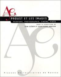 Proust et  les images : Peinture, photographie, cinéma, vidéo
