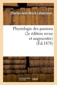 Physiologie des passions  2e ed  ed 1878