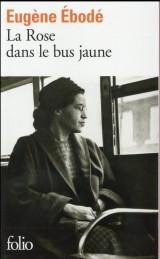 La Rose dans le bus jaune [Poche]