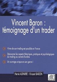 Vincent Baron : Témoignage d'un trader