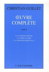 Oeuvre complète : Tome 2, Le temps du partage, La porte d'ivoire, L'adoration perpétuelle