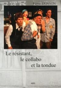 Le Résistant, le Collabo et la Tondue