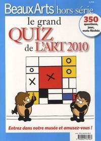 Le grand quiz de l'art 2010 : 350 questions, jeux, mots fléchés