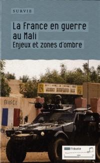 La France en guerre au Mali