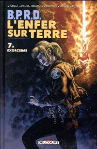 BPRD - L'Enfer sur Terre T7. Exorcisme