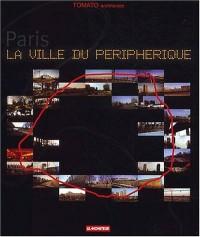 Paris : La ville du périphérique