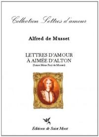Lettres d'amour a Aimee d'Alton