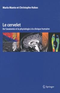 Le cervelet : De l'anatomie et la physiologie à la clinique humaine
