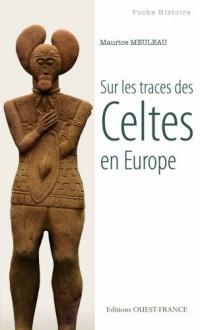 Sur les traces des Celtes en Europe