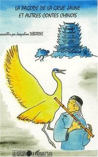 La pagode de la grue jaune et autres contes chinois