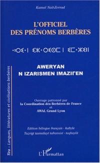 L'officiel des prénoms berbères : Edition bilingue français-kabyle : Tazrigt tasnutlayt tafransist-taqbaylit