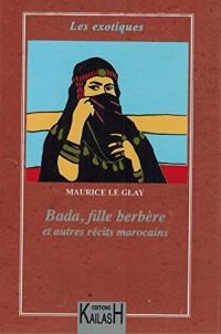 Bada, fille berbère et autres récits marocains