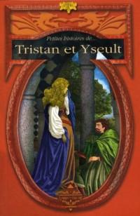 Petites Histoires de Tristan et Yseult
