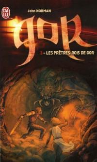 Le cycle de Gor, Tome 3 : Les prêtres-rois de Gor