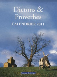 Calendrier 2011 Dictons et Proverbes