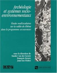 Archéologie et systèmes socio-environnementaux : Etudes multiscalaires sur la vallée du Rhône dans le programme ARCHEOMEDES