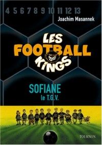 Les Football Kings, Tome 5 : Sofiane, le TGV